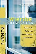 Wiersbe Bible Study: Romans : How to Be Right with God, Yourself, and Others...