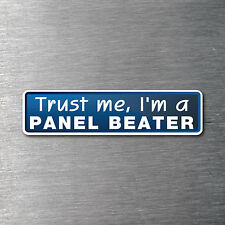 Trust me I'm a Panel Beater sticker 7 yr water & fade proof vinyl sticker