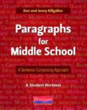 Paragraphs For Middle School: A Sentence-Composing Approach: By Don Killgallo...