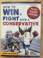 How to Win a Fight with a Conservative by Daniel Kurtzman ~ Political Humor NEW