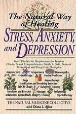 The Natural Way of Healing Stress, Anxiety, and Depression: From Phobias to Slee