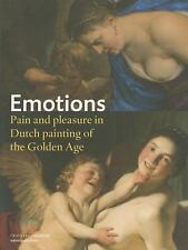 Emotions : Pain and Pleasure in Dutch Painting of the Golden Age (2015,...