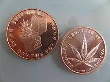"""MARAJUANA, CANNIBIS--1 OZ .999 FINE COPPER ,""""LEGALIZE IT- GET OFF THE POT"""" COINS"""