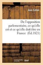 de L'Opposition Parlementaire, Ce Qu'elle Est Et Ce Qu'elle Doit Aatre En France
