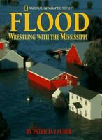 Flood: Wrestling With The Mississippi By Patricia Lauber