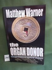 MATTHEW WARNER THE ORGAN DONOR (SIGNED)  TRADE PAPERBACK UNREAD