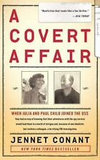 A Covert Affair: When Julia and Paul Child joined the OSS they had no way of kn