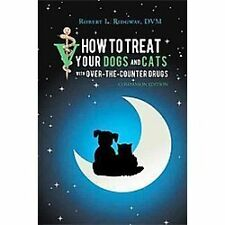 How to Treat Your Dogs and Cats with over-The-Counter Drugs : Companion...