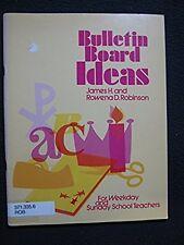 Bulletin Board Ideas: For Weekday and Sunday School Teachers [Jun 01, 1973] Ro..