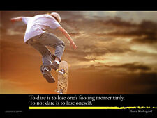 Skateboarding TO DARE Inspirational Motivational POSTER w/ Kierkegaard Quote
