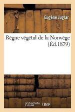 Regne Vegetal de la Norwege by Juglar-E (2016, Paperback)