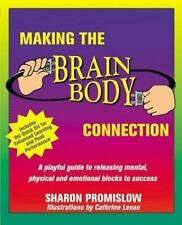 Making the Brain Body Connection: A Playful Guide to Releasing Mental,-ExLibrary