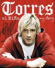 Torres: El Nino: My Story by Fernando Torres (Hardback, 2009)