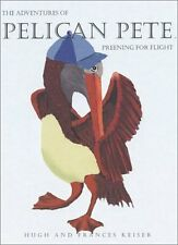 The Adventures of Pelican Pete: Preening For Fligh