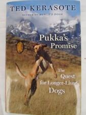 PUKKA'S PROMISE The quest for longer-lived Dogs, Ted Kerasote Hard cover VG DJ