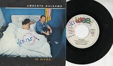 UMBERTO BALSAMO disco 45 giri STAMPA ITALIANA Io vivrò + L'estate 1984