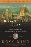 Brunelleschis Dome: How a Renaissance Genius Rein