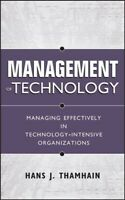 Management Of Technology : Managing Effectively In Technology-Intensive Organ...