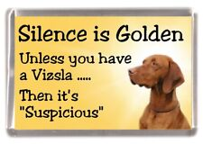 "Hungarian Vizsla Dog Fridge Magnet ""Silence is Golden .."" by Starprint"