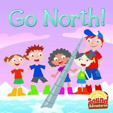 Go North! (Sound Adventures)