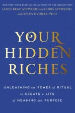 Your Hidden Riches : Unleashing the Power of Ritual to Create a Life of Meaning
