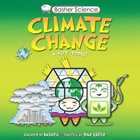 NEW - Basher Science: Climate Change by Basher, Simon