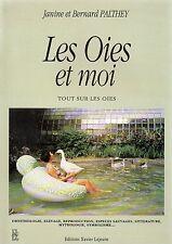 LES OIES ET MOI + Tout sur les oies + J. & B. PALTHEY