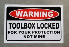 Toolbox Warning Sticker - Funny Sticker Decal - Toolbox Locked decal.