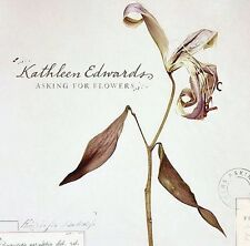 Asking for Flowers by Kathleen Edwards (CD, Mar-2008, Zoe) New SEALED