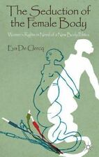 The Seduction of the Female Body : Women's Rights in Need of a New Body...