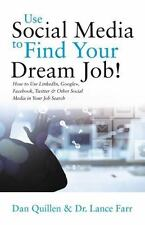 Use Social Media to Find Your Dream Job!: How to Use LinkedIn, Google+, Faceboo