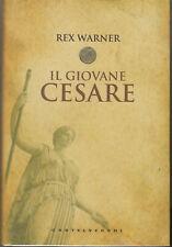 IL GIOVANE CESARE di Rex Warner ed. Castelvecchi
