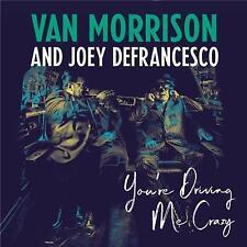 VAN MORRISON & JOEY DEFRANCESCO YOU'RE DRIVING ME CRAZY DIGIPAK CD NEW