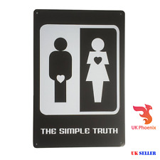THE SIMPLE TRUTH for LOVE MEN 20x30CM METAL Sign MATE Sex GIFT Heart Male PLAQUE