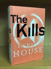 The Kills - Richard House **Signed,Lined & Dated** 1st/1st Booker Longlist 2013