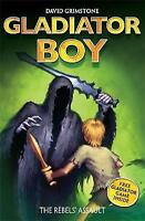 The Rebels' Assault: Book 4 (Gladiator Boy), David Grimstone, Very Good Book