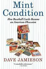 Mint Condition: How Baseball Cards Became an American Obsession, Jamieson, Dave,