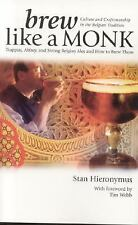 Brew Like a Monk : Trappist, Abbey, and Strong Belgian Ales and How to Brew...