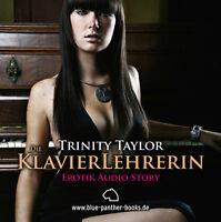 Die Klavierlehrerin | Erotisches Hörbuch 1 CD Trinity Taylor blue panther books
