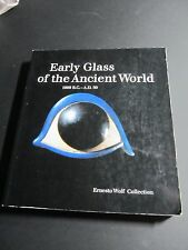 EARLY GLASS OF THE ANCIENT WORLD 1600 B.C.-A.D. 50 ERNESTO WOLF COLLECTION BOOK