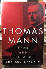 Thomas Mann : Eros and Literature by Anthony Heilbut (1997, Paperback)