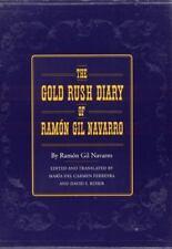 The Gold Rush Diary of Ramón Gil Navarro: By Navarro, Ramón Gil