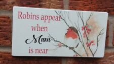 shabby vintage chic robins appear when mum is near sign free standing sympathy