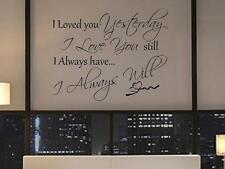 LOVED YOU YESTERDAY LOVE YOU STILL ALWAYS WALL QUOTE DECAL VINYL WORDS STICKER