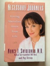 Necessary Journeys : Letting Ourselves Learn from Life by Nancy L. Snyderman...