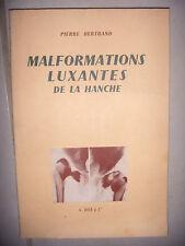 MEDECINE CHIRURGIE: Malformations luxantes de la hanche, 166 fig, 1962, BE