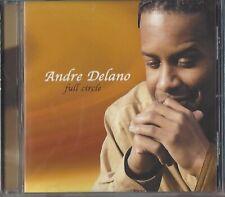 ANDRE DELANO / FULL CIRCLE - US IMPORT * NEW CD 2005 * NEU *