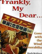 Frankly, My Dear. Gone with the Wind Memorabilia, 2nd Edition by Herb Bridges