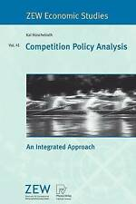 Competition Policy Analysis: An Integrated Approach (ZEW Economic Studies), Kai