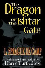 The Dragon of the Ishtar Gate by L. Sprague De Camp (2013, Paperback)